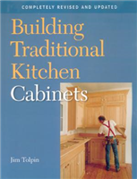 Building Traditional Kitchen Cabinets T070851- Jim Tolpin