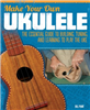 Make Your Own Ukulele FOX5656-Bill Plank