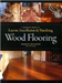 Wood Flooring, A Complete Guide T070989