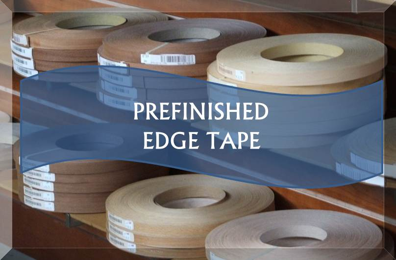 PREFINISHED EDGE TAPE